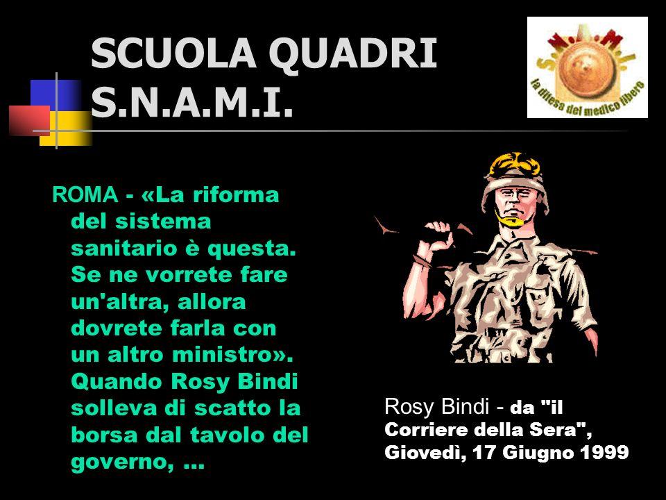 SCUOLA QUADRI S.N.A.M.I. ROMA - «La riforma del sistema sanitario è questa.