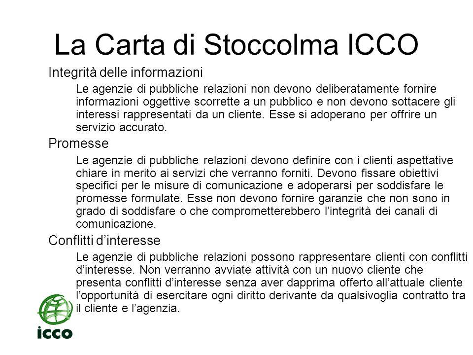 La Carta di Stoccolma ICCO Rappresentanza Le agenzie di pubbliche relazioni possono rifiutare o accettare un mandato sulla base delle opinioni personali del management o dello scopo sociale.