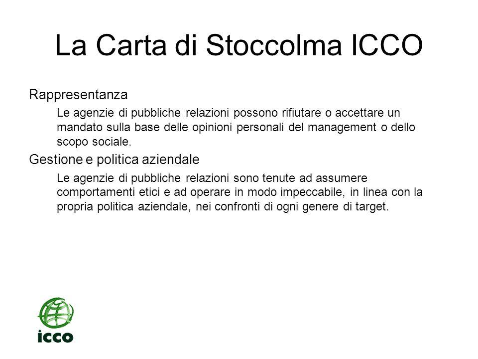 La Carta di Stoccolma ICCO Rappresentanza Le agenzie di pubbliche relazioni possono rifiutare o accettare un mandato sulla base delle opinioni persona