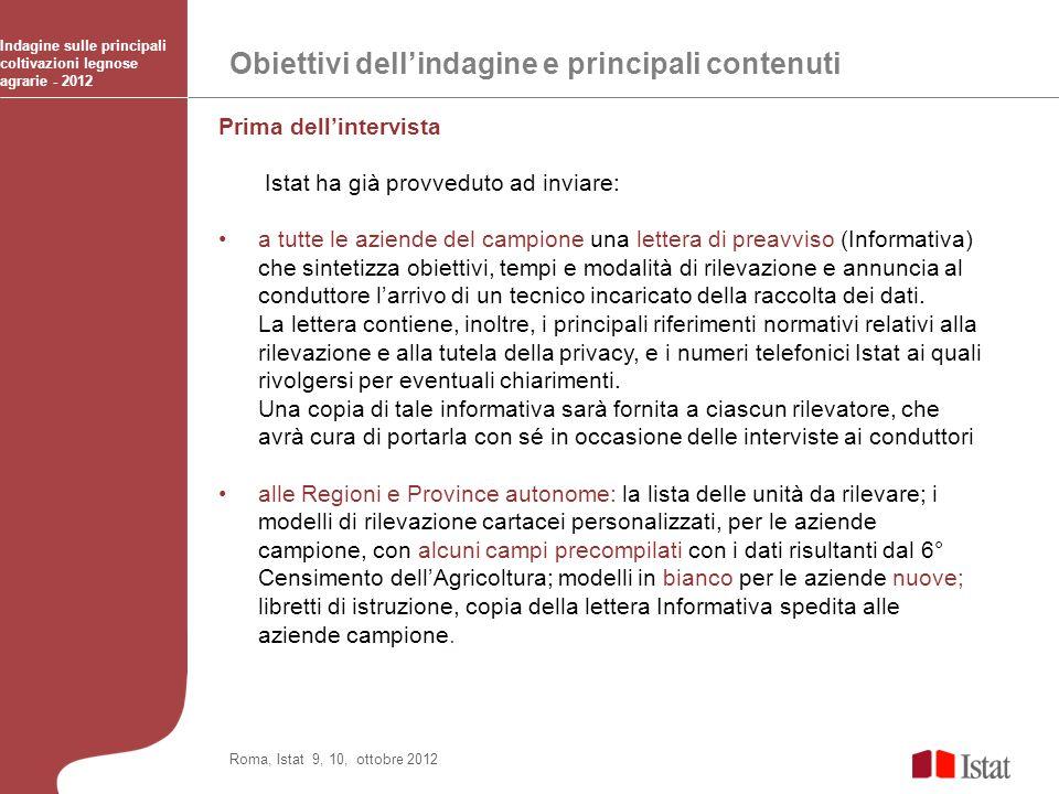 Obiettivi dellindagine e principali contenuti Indagine sulle principali coltivazioni legnose agrarie - 2012 Roma, Istat 9, 10, ottobre 2012 Prima dell