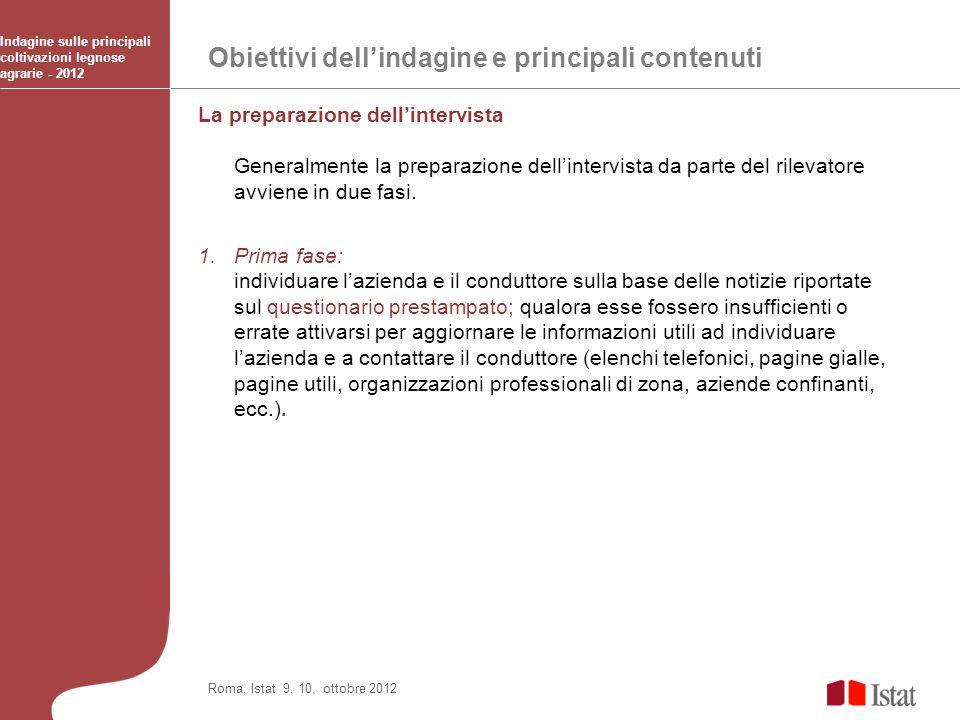 Obiettivi dellindagine e principali contenuti Indagine sulle principali coltivazioni legnose agrarie - 2012 Roma, Istat 9, 10, ottobre 2012 La prepara
