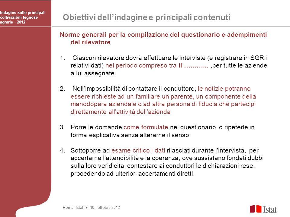 Obiettivi dellindagine e principali contenuti Indagine sulle principali coltivazioni legnose agrarie - 2012 Roma, Istat 9, 10, ottobre 2012 Norme gene