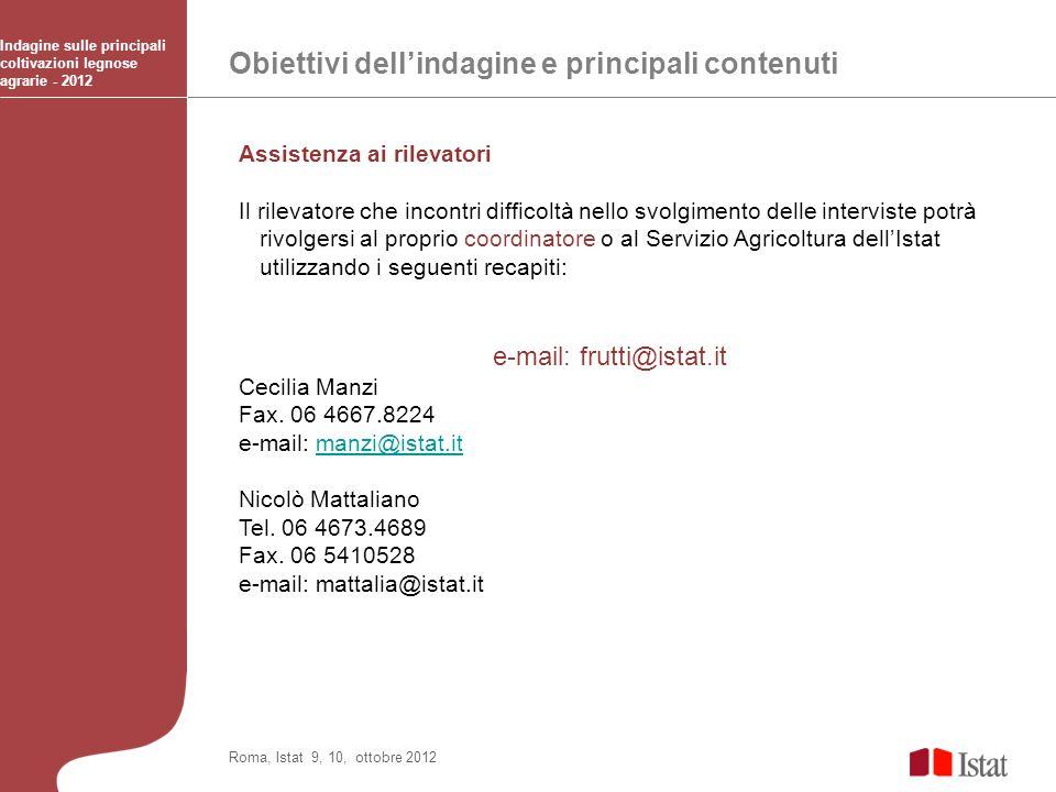 Obiettivi dellindagine e principali contenuti Indagine sulle principali coltivazioni legnose agrarie - 2012 Roma, Istat 9, 10, ottobre 2012 Assistenza