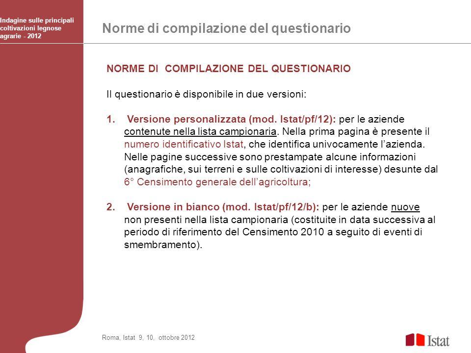 Norme di compilazione del questionario Indagine sulle principali coltivazioni legnose agrarie - 2012 Roma, Istat 9, 10, ottobre 2012 NORME DI COMPILAZ