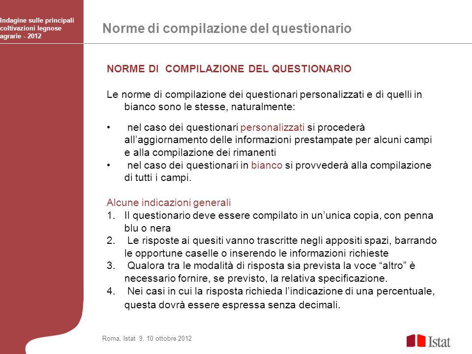 Norme di compilazione del questionario Indagine sulle principali coltivazioni legnose agrarie - 2012 Roma, Istat 9, 10 ottobre 2012 NORME DI COMPILAZI