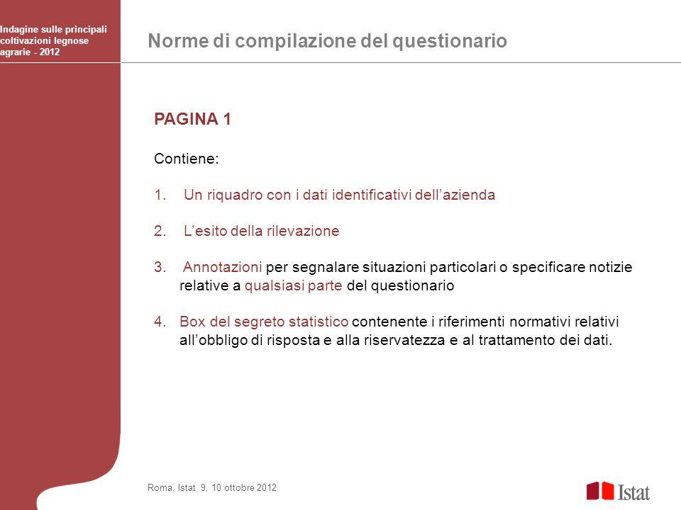 Norme di compilazione del questionario Indagine sulle principali coltivazioni legnose agrarie - 2012 Roma, Istat 9, 10 ottobre 2012 PAGINA 1 Contiene: