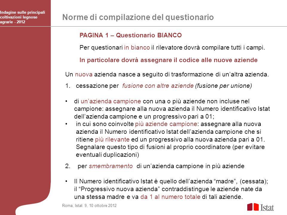 Norme di compilazione del questionario Indagine sulle principali coltivazioni legnose agrarie - 2012 Roma, Istat 9, 10 ottobre 2012 PAGINA 1 – Questio