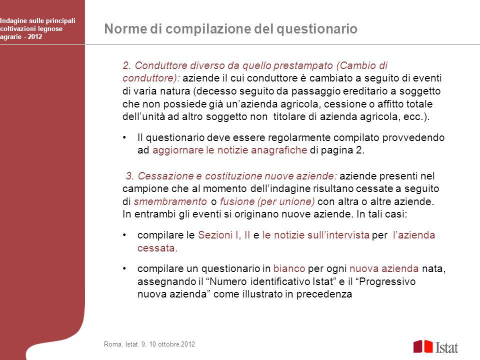 Norme di compilazione del questionario Indagine sulle principali coltivazioni legnose agrarie - 2012 Roma, Istat 9, 10 ottobre 2012 2. Conduttore dive