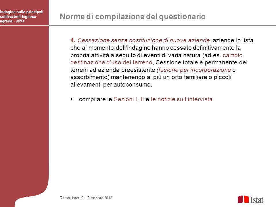 Norme di compilazione del questionario Indagine sulle principali coltivazioni legnose agrarie - 2012 Roma, Istat 9, 10 ottobre 2012 4. Cessazione senz
