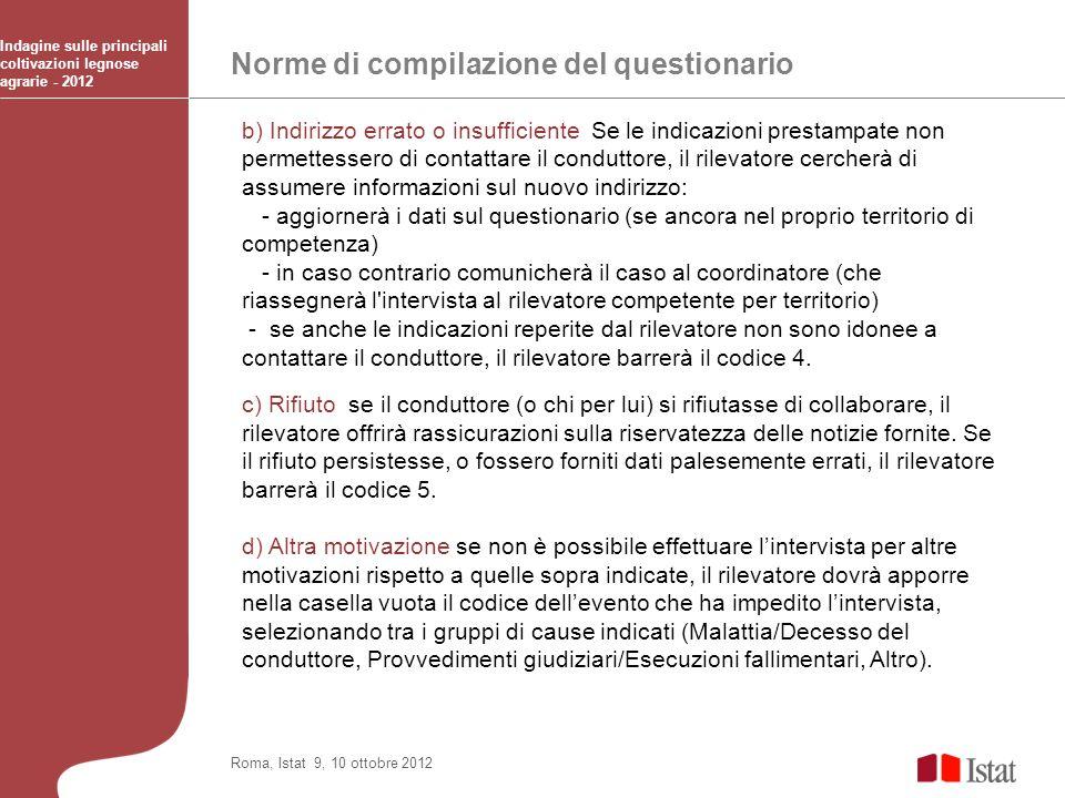 Norme di compilazione del questionario Indagine sulle principali coltivazioni legnose agrarie - 2012 Roma, Istat 9, 10 ottobre 2012 b) Indirizzo errat