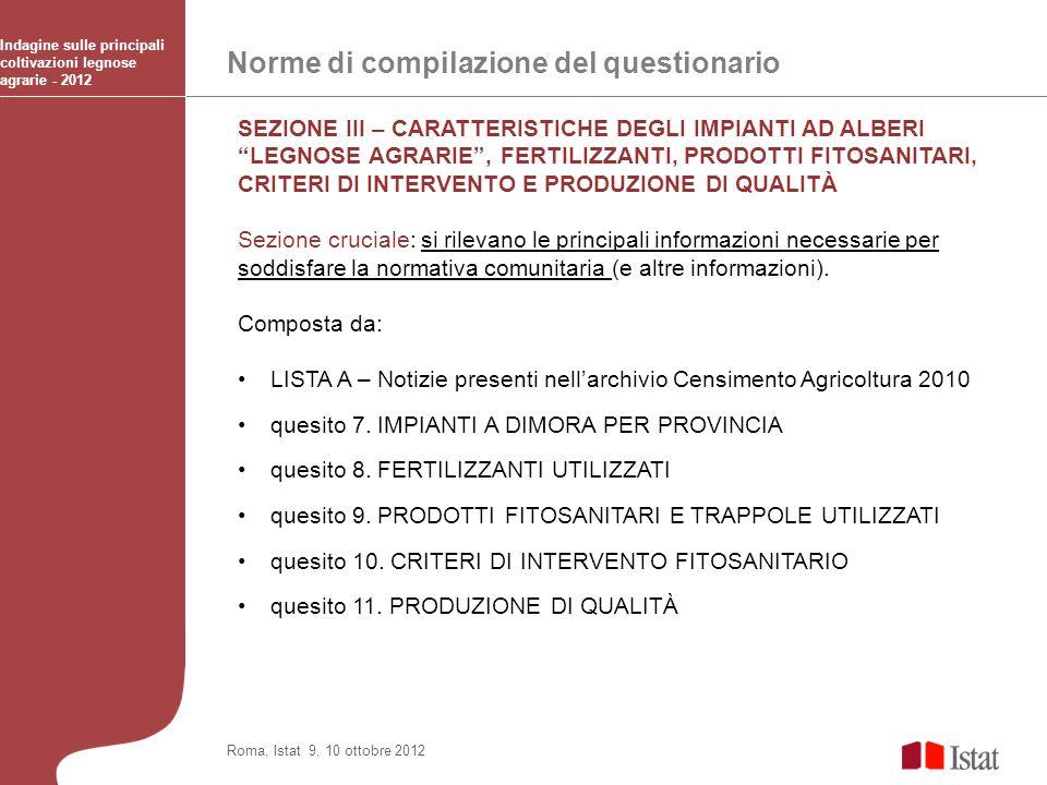 Norme di compilazione del questionario Indagine sulle principali coltivazioni legnose agrarie - 2012 Roma, Istat 9, 10 ottobre 2012 SEZIONE III – CARA