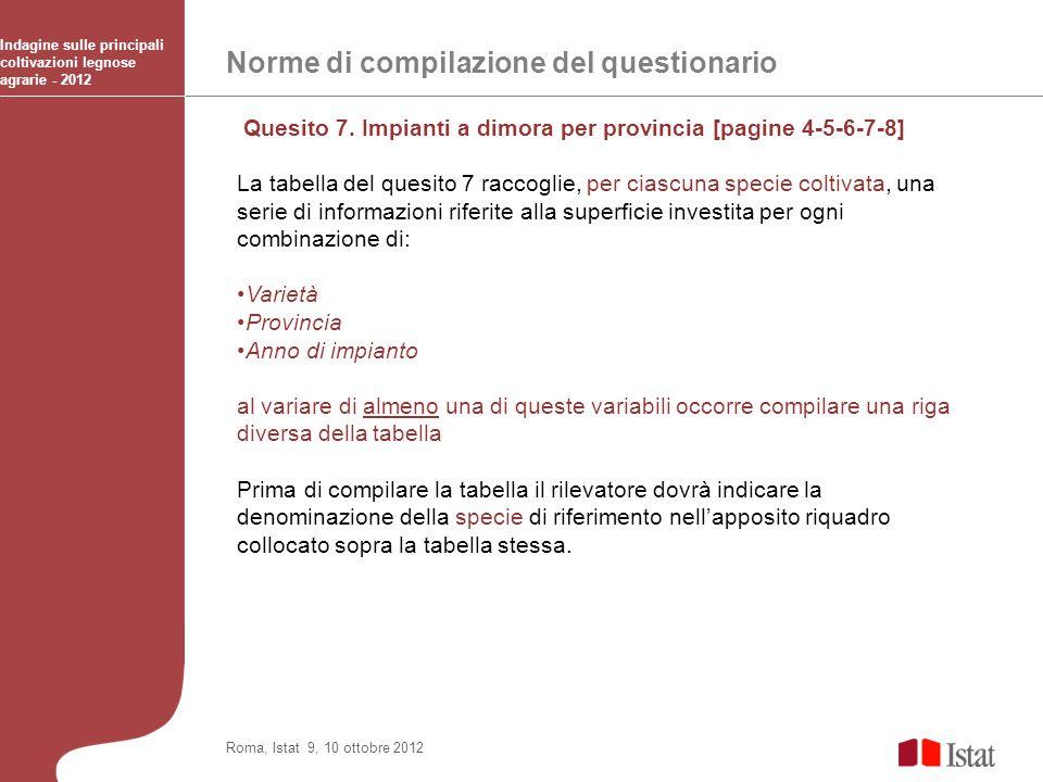 Norme di compilazione del questionario Indagine sulle principali coltivazioni legnose agrarie - 2012 Roma, Istat 9, 10 ottobre 2012 Quesito 7. Impiant