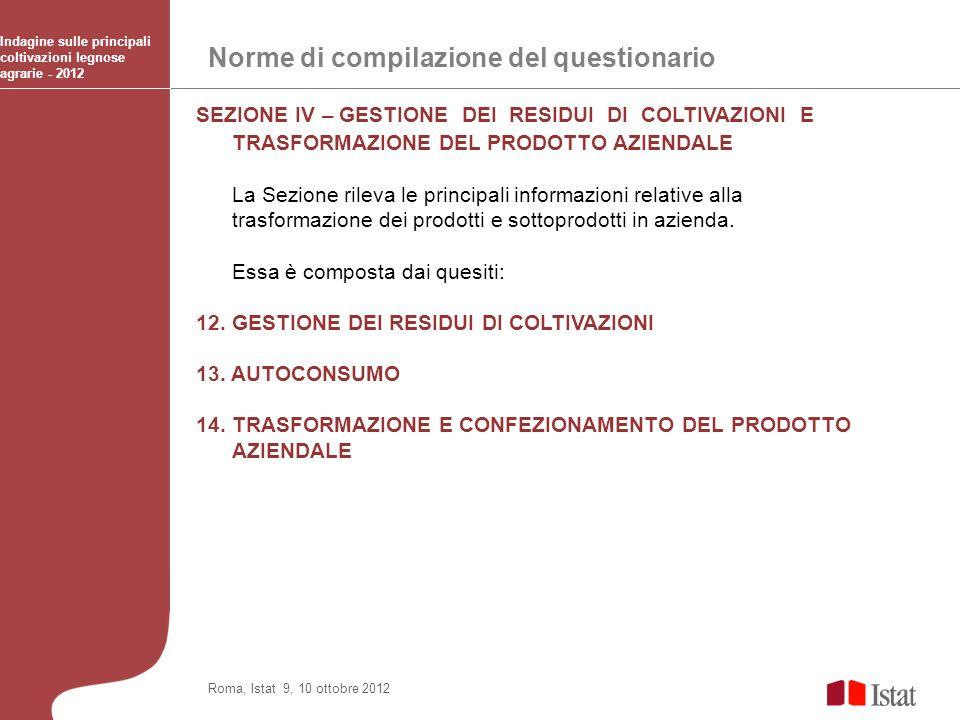 Norme di compilazione del questionario Indagine sulle principali coltivazioni legnose agrarie - 2012 Roma, Istat 9, 10 ottobre 2012 SEZIONE IV – GESTI