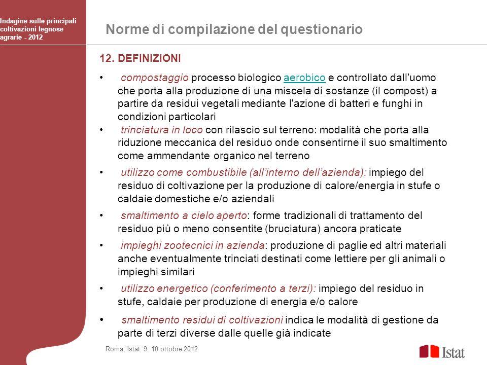 Norme di compilazione del questionario Indagine sulle principali coltivazioni legnose agrarie - 2012 Roma, Istat 9, 10 ottobre 2012 12. DEFINIZIONI co
