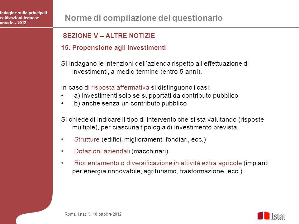 Norme di compilazione del questionario Indagine sulle principali coltivazioni legnose agrarie - 2012 Roma, Istat 9, 10 ottobre 2012 SEZIONE V – ALTRE