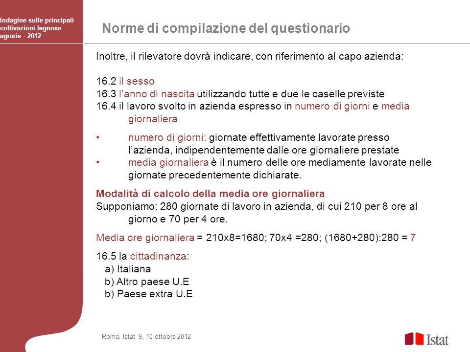 Norme di compilazione del questionario Indagine sulle principali coltivazioni legnose agrarie - 2012 Roma, Istat 9, 10 ottobre 2012 Inoltre, il rileva