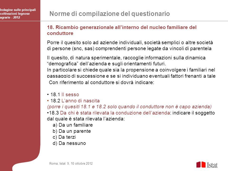 Norme di compilazione del questionario Indagine sulle principali coltivazioni legnose agrarie - 2012 Roma, Istat 9, 10 ottobre 2012 18. Ricambio gener