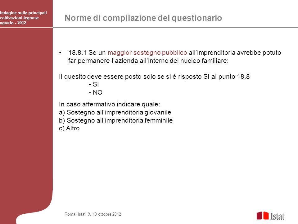 Norme di compilazione del questionario Indagine sulle principali coltivazioni legnose agrarie - 2012 Roma, Istat 9, 10 ottobre 2012 18.8.1 Se un maggi