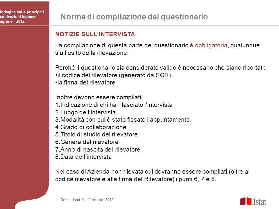 Norme di compilazione del questionario Indagine sulle principali coltivazioni legnose agrarie - 2012 Roma, Istat 9, 10 ottobre 2012 NOTIZIE SULLINTERV