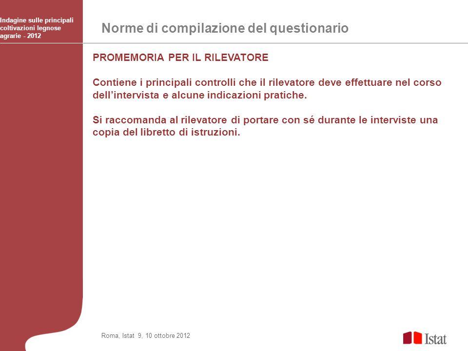 Norme di compilazione del questionario Indagine sulle principali coltivazioni legnose agrarie - 2012 Roma, Istat 9, 10 ottobre 2012 PROMEMORIA PER IL
