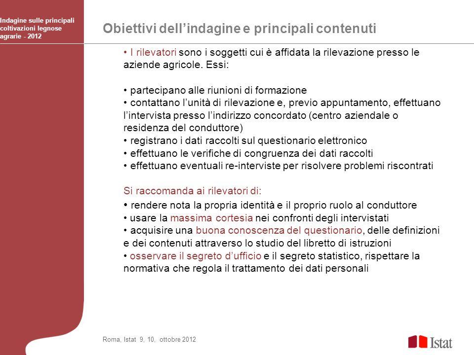 Obiettivi dellindagine e principali contenuti Indagine sulle principali coltivazioni legnose agrarie - 2012 Roma, Istat 9, 10, ottobre 2012 I rilevato