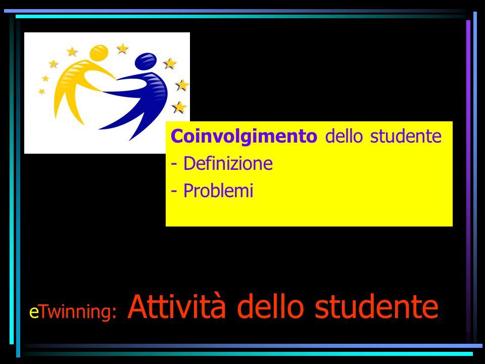 Coinvolgimento dello studente - Definizione - Problemi eTwinning: Attività dello studente