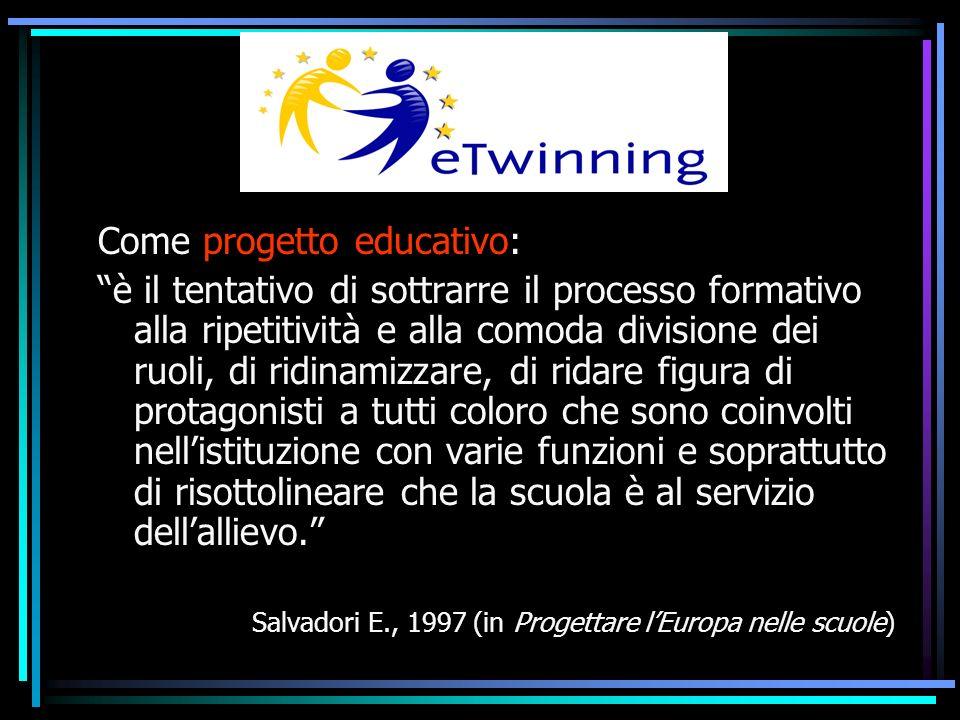 Come progetto educativo: è il tentativo di sottrarre il processo formativo alla ripetitività e alla comoda divisione dei ruoli, di ridinamizzare, di r