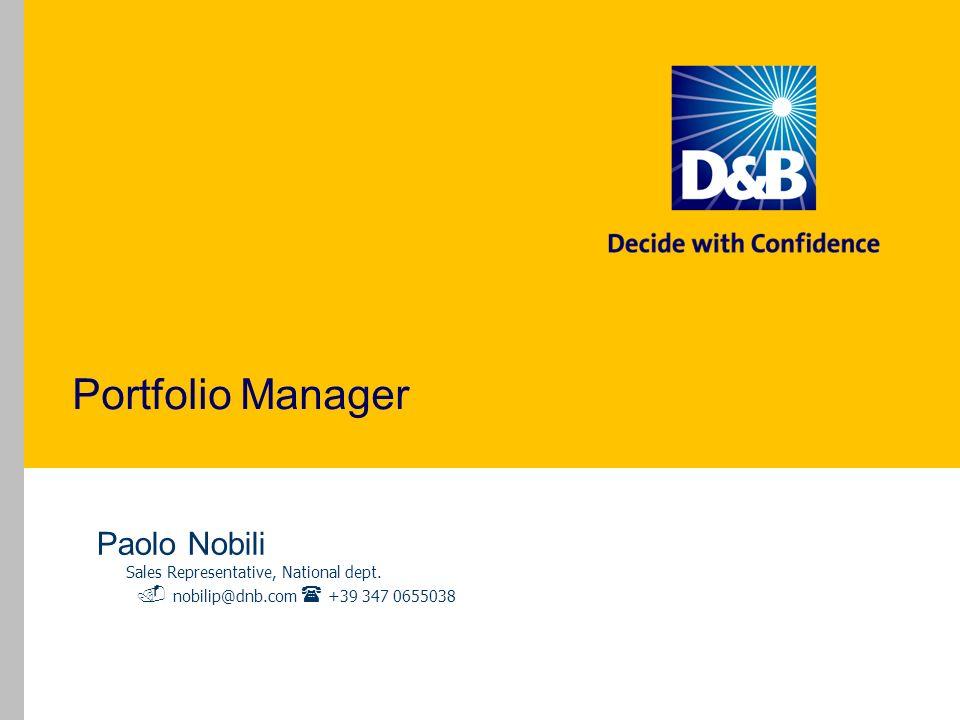 Portfolio Manager Paolo Nobili Sales Representative, National dept. nobilip@dnb.com +39 347 0655038