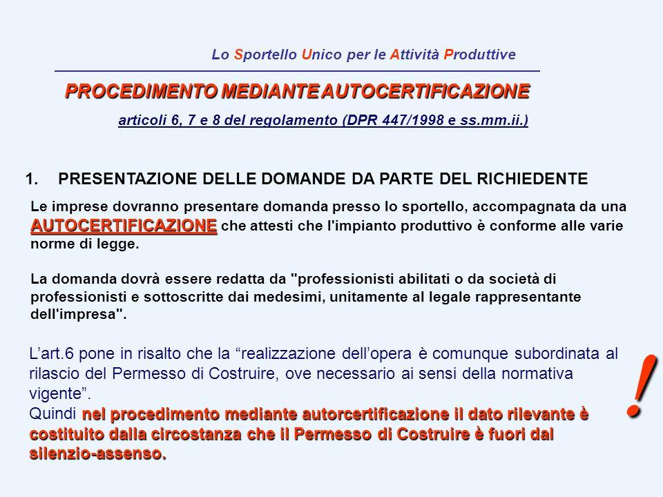 PROCEDIMENTO MEDIANTE AUTOCERTIFICAZIONE articoli 6, 7 e 8 del regolamento (DPR 447/1998 e ss.mm.ii.) 1.PRESENTAZIONE DELLE DOMANDE DA PARTE DEL RICHI