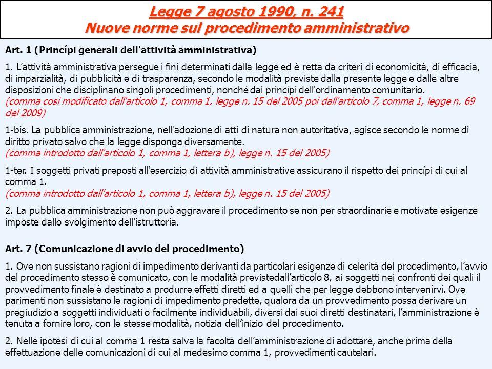 Legge 7 agosto 1990, n. 241 Nuove norme sul procedimento amministrativo Art. 1 (Princípi generali dell'attività amministrativa) 1. Lattività amministr
