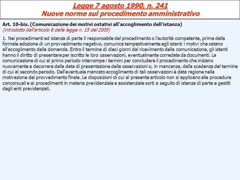Legge 7 agosto 1990, n. 241 Nuove norme sul procedimento amministrativo Art. 10-bis. (Comunicazione dei motivi ostativi all'accoglimento dell'istanza)