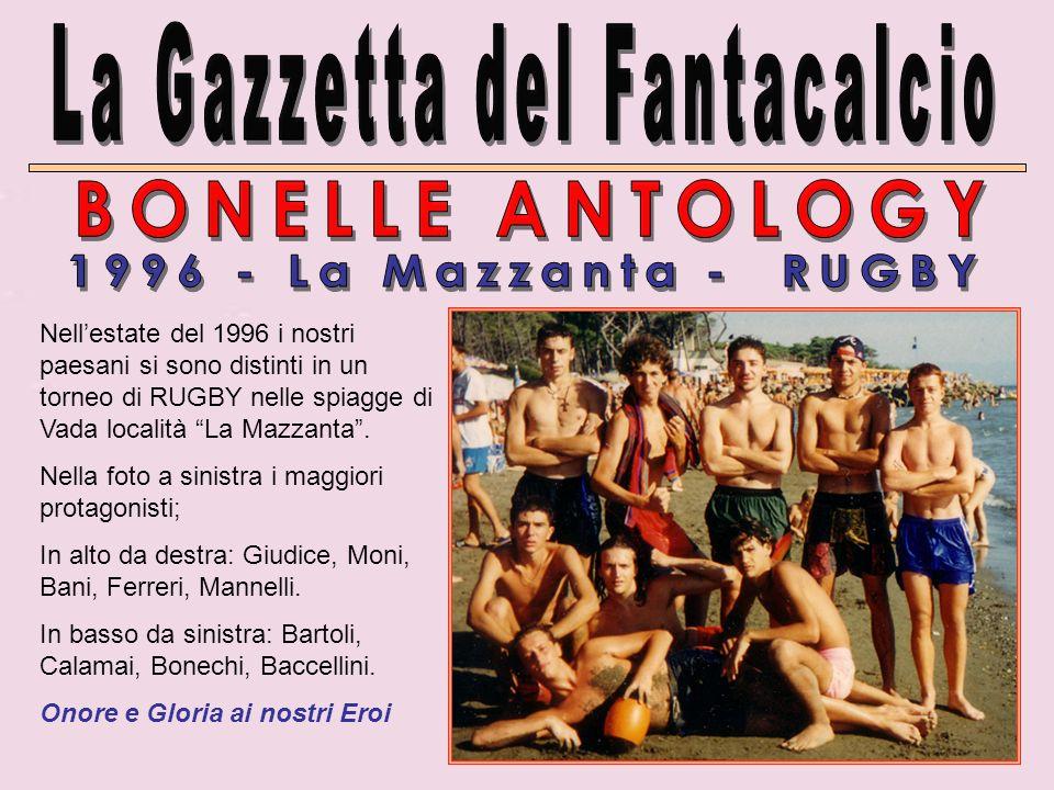 Nellestate del 1996 i nostri paesani si sono distinti in un torneo di RUGBY nelle spiagge di Vada località La Mazzanta.