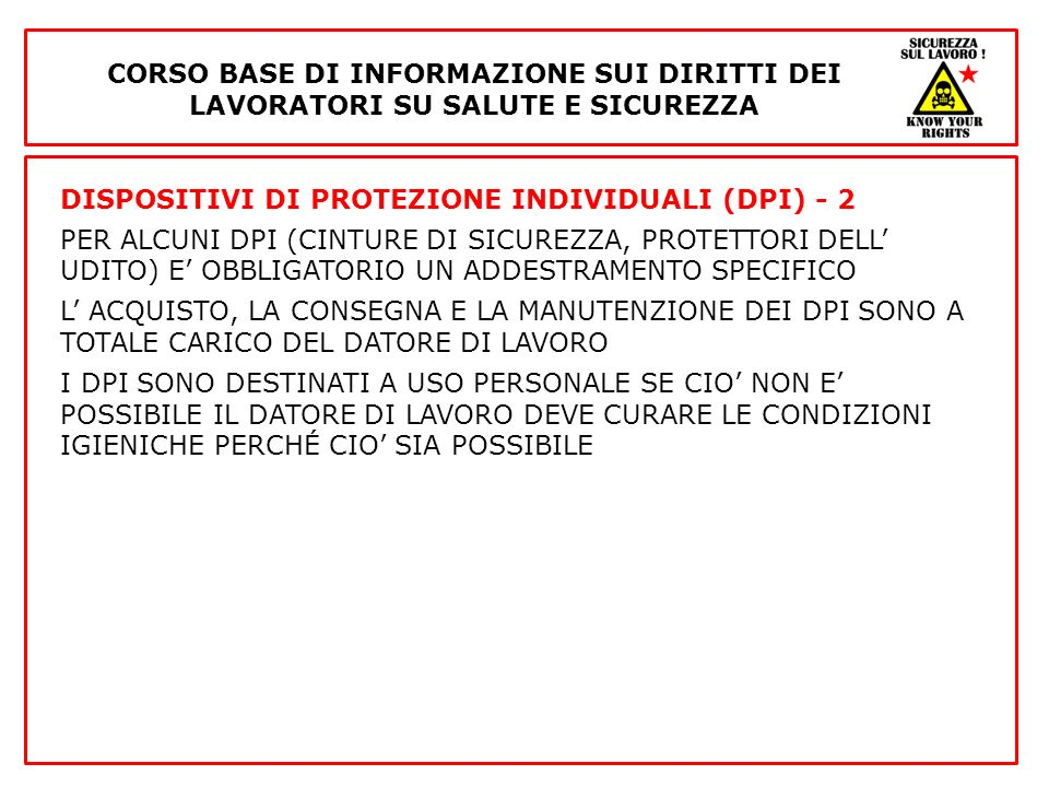 DISPOSITIVI DI PROTEZIONE INDIVIDUALI (DPI) - 2 PER ALCUNI DPI (CINTURE DI SICUREZZA, PROTETTORI DELL UDITO) E OBBLIGATORIO UN ADDESTRAMENTO SPECIFICO