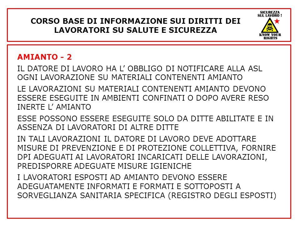 AMIANTO - 2 IL DATORE DI LAVORO HA L OBBLIGO DI NOTIFICARE ALLA ASL OGNI LAVORAZIONE SU MATERIALI CONTENENTI AMIANTO LE LAVORAZIONI SU MATERIALI CONTE