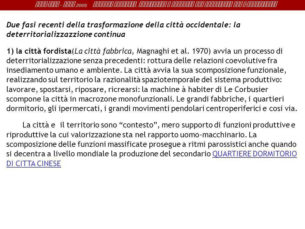 Sant ' Anna - IRME 2005 Alberto Magnaghi : Conoscenza e progetto del territorio per l ' innovazione Due fasi recenti della trasformazione della città