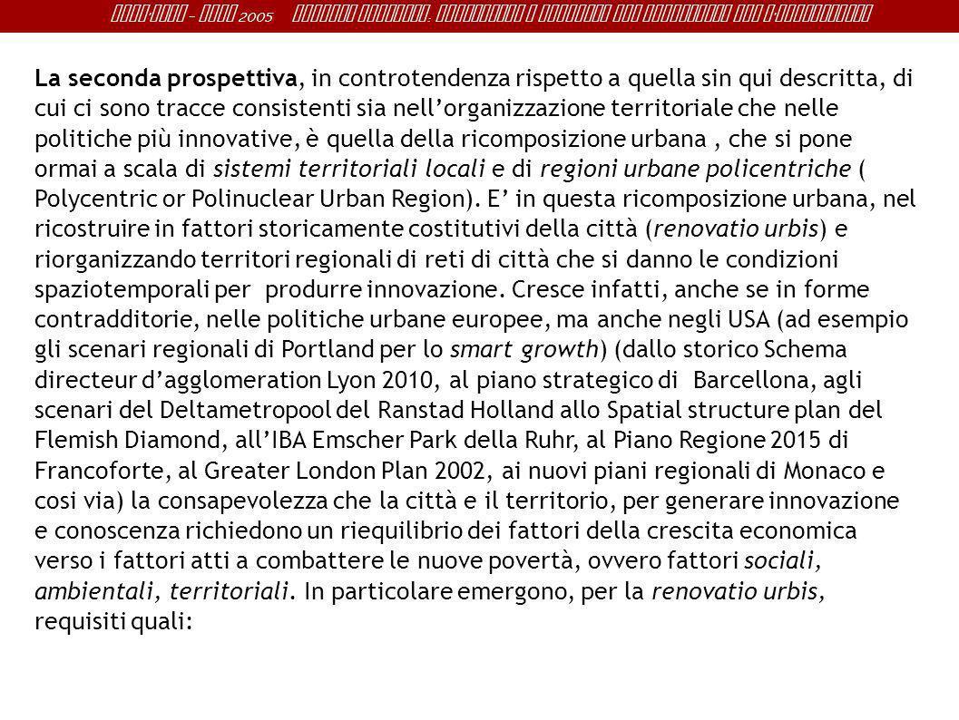 Sant ' Anna - IRME 2005 Alberto Magnaghi : Conoscenza e progetto del territorio per l ' innovazione La seconda prospettiva, in controtendenza rispetto