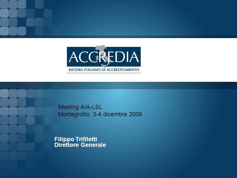 Filippo Trifiletti Direttore Generale Meeting AIA-LSL Montegrotto, 3-4 dicembre 2009