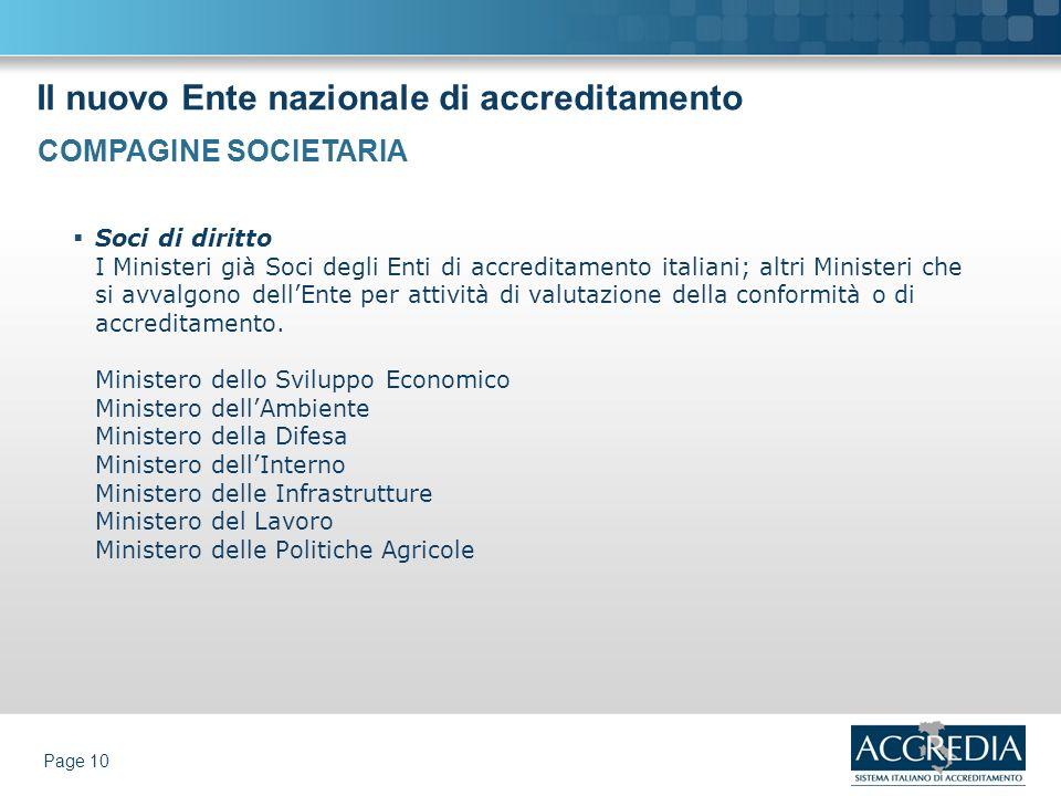 Il nuovo Ente nazionale di accreditamento Page 10 Soci di diritto I Ministeri già Soci degli Enti di accreditamento italiani; altri Ministeri che si a