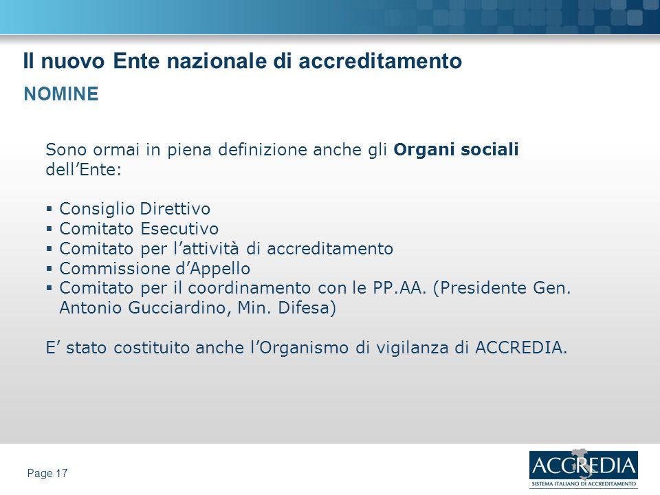 Il nuovo Ente nazionale di accreditamento Page 17 Sono ormai in piena definizione anche gli Organi sociali dellEnte: Consiglio Direttivo Comitato Esec