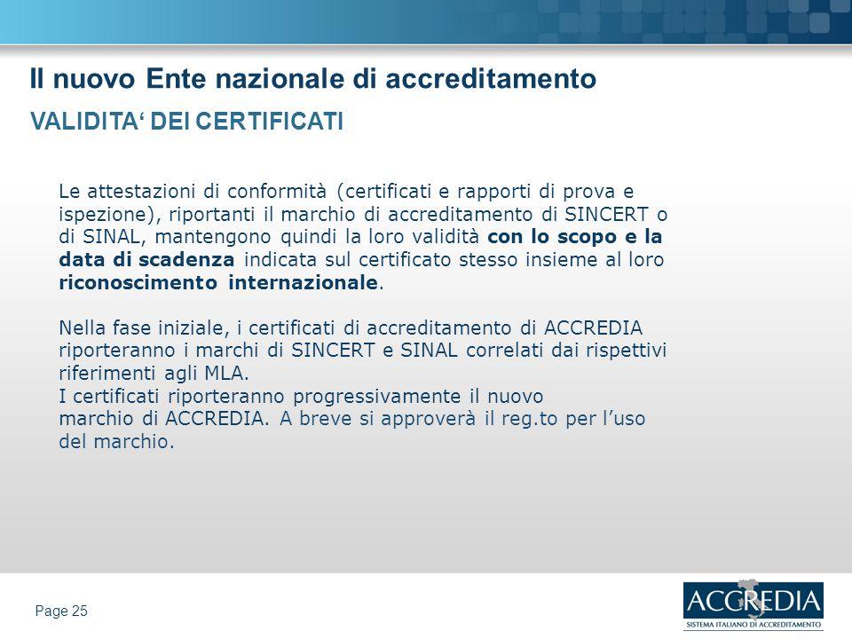 Il nuovo Ente nazionale di accreditamento Page 25 Le attestazioni di conformità (certificati e rapporti di prova e ispezione), riportanti il marchio d