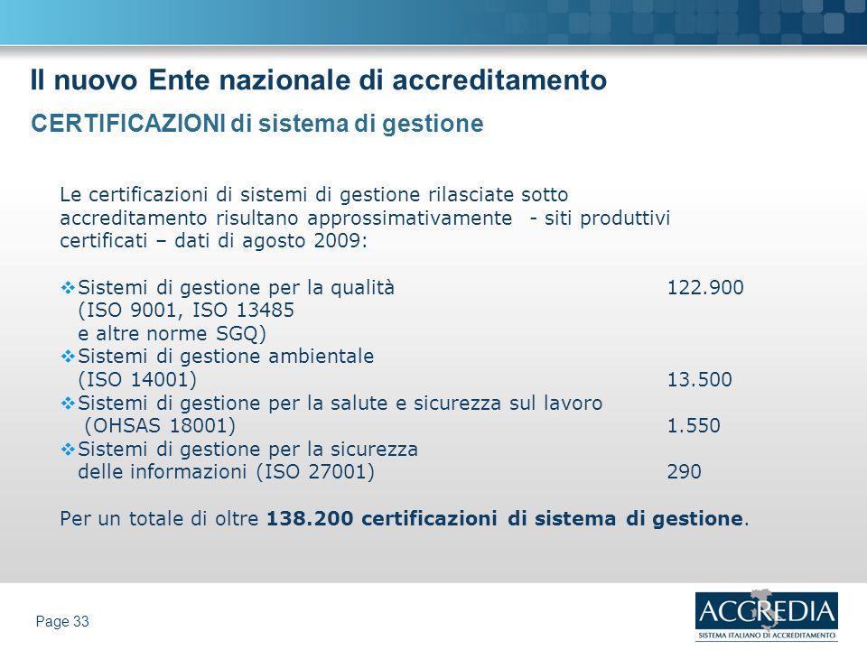 Il nuovo Ente nazionale di accreditamento Page 33 Le certificazioni di sistemi di gestione rilasciate sotto accreditamento risultano approssimativamen