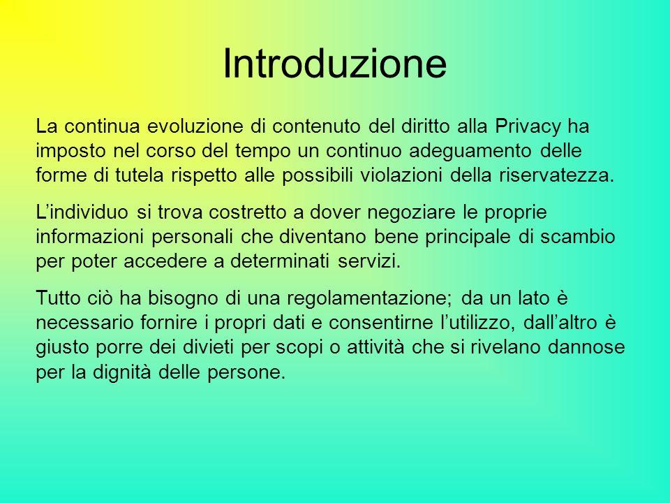 Introduzione La continua evoluzione di contenuto del diritto alla Privacy ha imposto nel corso del tempo un continuo adeguamento delle forme di tutela
