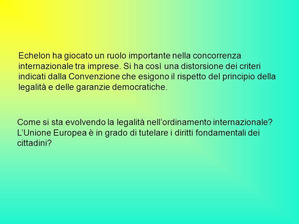 Echelon ha giocato un ruolo importante nella concorrenza internazionale tra imprese. Si ha così una distorsione dei criteri indicati dalla Convenzione