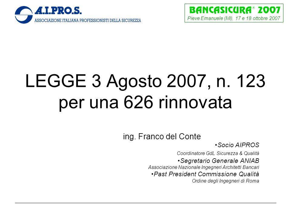 Pieve Emanuele (MI), 17 e 18 ottobre 2007 LEGGE 3 Agosto 2007, n.