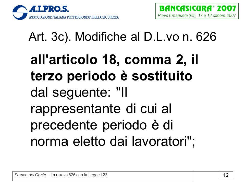 Pieve Emanuele (MI), 17 e 18 ottobre 2007 Franco del Conte – La nuova 626 con la Legge 123 12 Art.