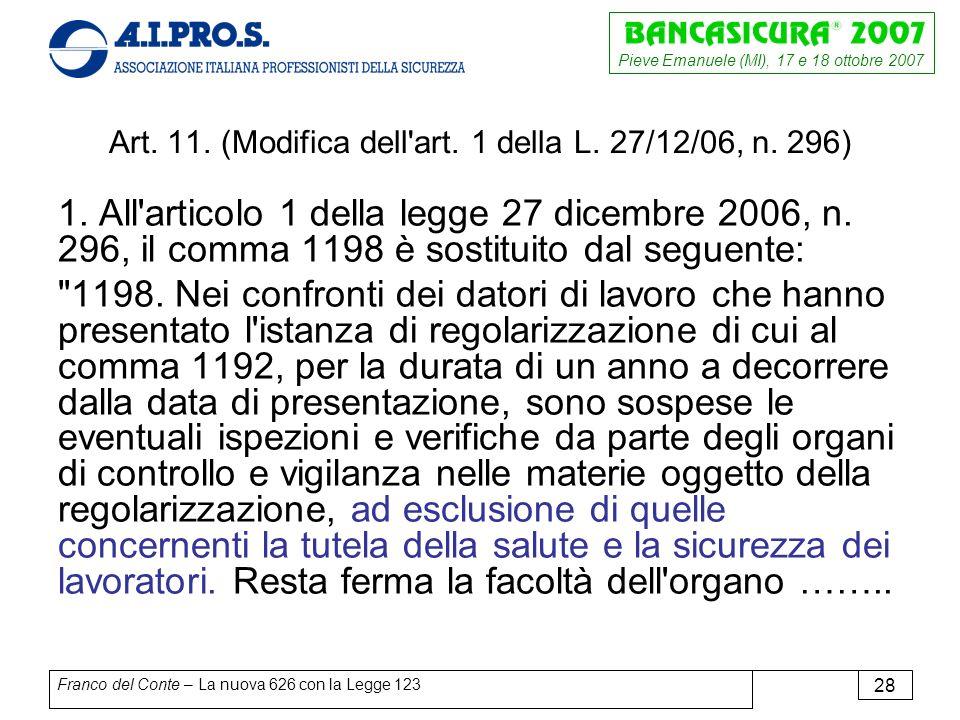 Pieve Emanuele (MI), 17 e 18 ottobre 2007 Franco del Conte – La nuova 626 con la Legge 123 28 Art.
