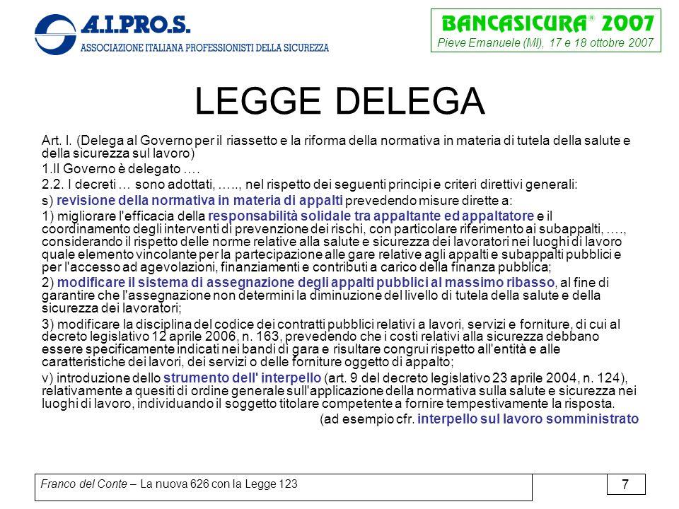 Pieve Emanuele (MI), 17 e 18 ottobre 2007 Franco del Conte – La nuova 626 con la Legge 123 7 LEGGE DELEGA Art.