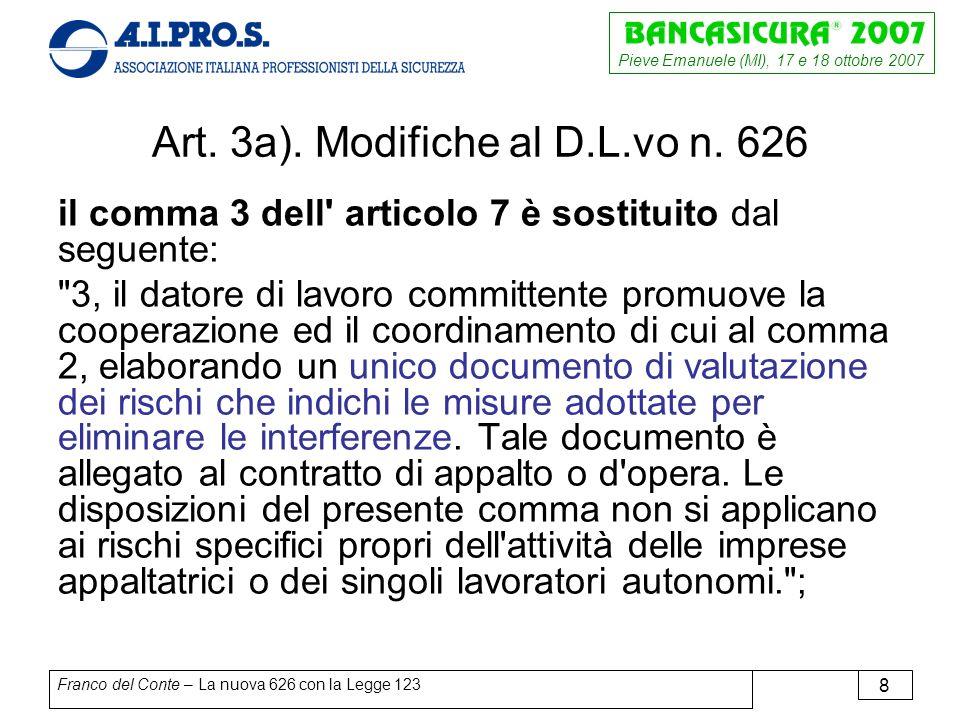 Pieve Emanuele (MI), 17 e 18 ottobre 2007 Franco del Conte – La nuova 626 con la Legge 123 8 Art.