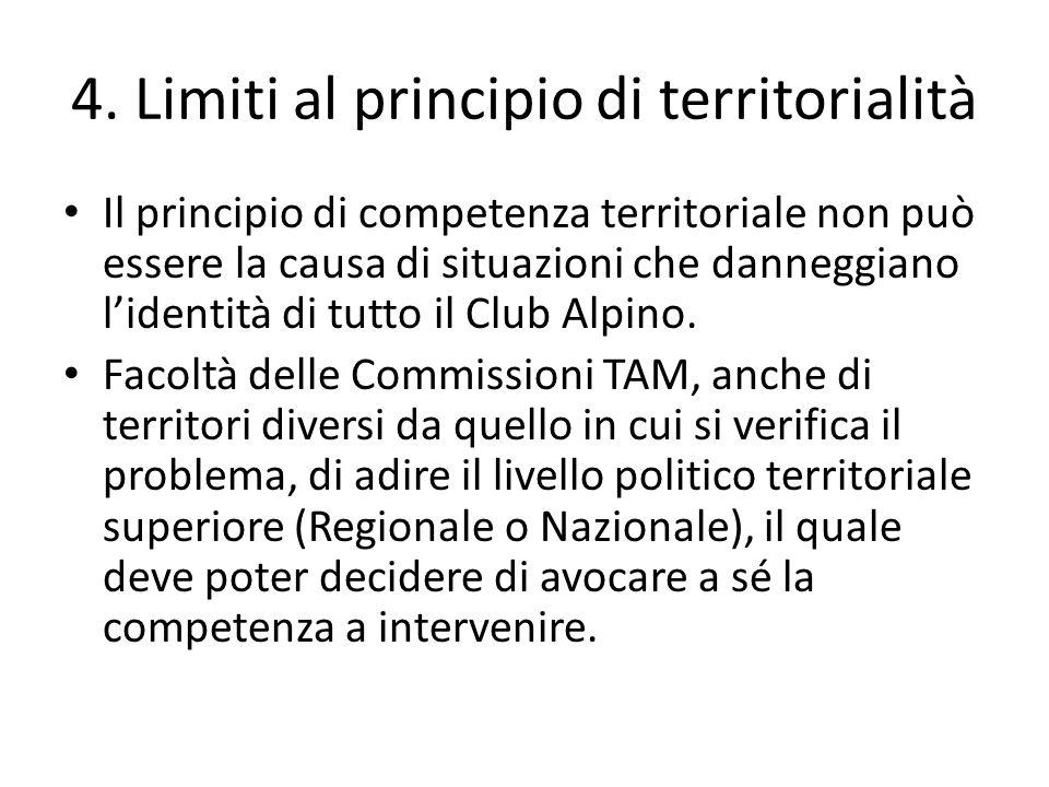 4. Limiti al principio di territorialità Il principio di competenza territoriale non può essere la causa di situazioni che danneggiano lidentità di tu