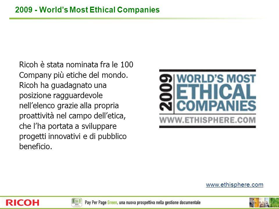 Ricoh è stata nominata fra le 100 Company più etiche del mondo. Ricoh ha guadagnato una posizione ragguardevole nellelenco grazie alla propria proatti